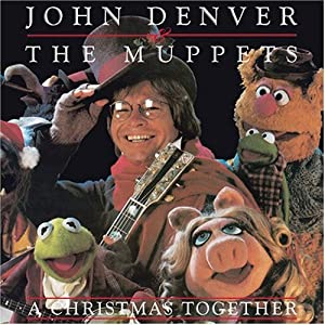 John Denver, The Muppets - A Christmas Together - Amazon.com Music