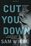 Cut You Down: A Wakeland Novel