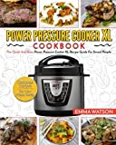 Power Pressure Cooker XL Cookbook: The Quick And Easy Power Pressure Cooker XL Recipe Guide For Smart People – Delicious Recipes For Your Whole Family