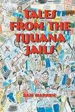 Tales from the Tijuana Jails, Sam Warren, 094594957X