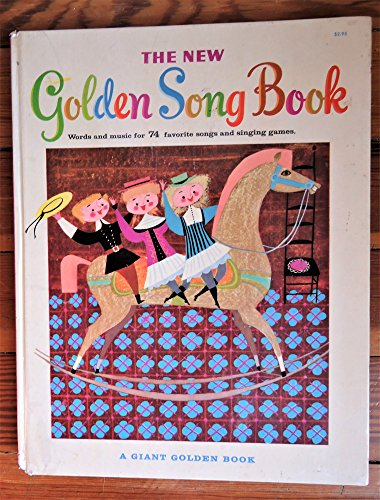 Golden Songbook - THE NEW GOLDEN SONG BOOK: WORDS AND MUSIC FOR 74 FAVORITE SONGS AND SINGING GAMES