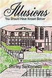 Illusions, Shirley Santomaso, 0595223494