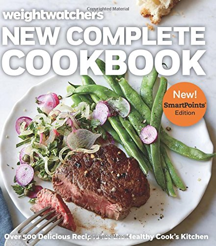 Weight Watchers New Complete Cookbook, SmartPoints Edition: Over 500 Delicious Recipes for the Healthy Cook's Kitchen