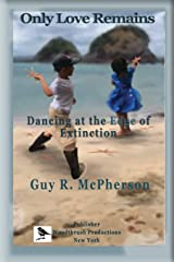 Only Love Remains: Dancing at the Edge of Extinction Paperback