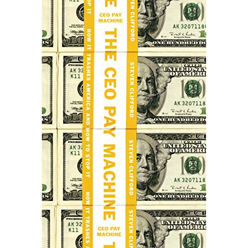 The CEO Pay Machine: How It Trashes America and How to Stop it by Penguin Audio