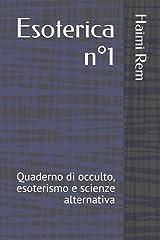 Esoterica n°1: Quaderno di occulto, esoterismo e scienze alternativa (Quaderni di esoterismo) (Italian Edition) Paperback