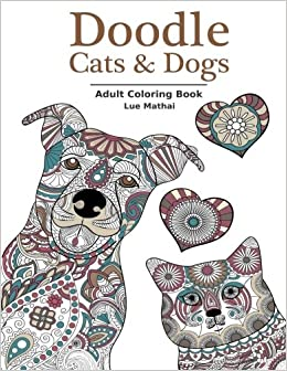 Amazon Doodle Cats Dogs Adult Coloring Book Stress Relieving And Designs For Women Men