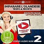 Imparare l'Olandese - Lettura Facile - Ascolto Facile - Testo a Fronte: Olandese Corso Audio Num. 2 [Learn Dutch] |  Polyglot Planet