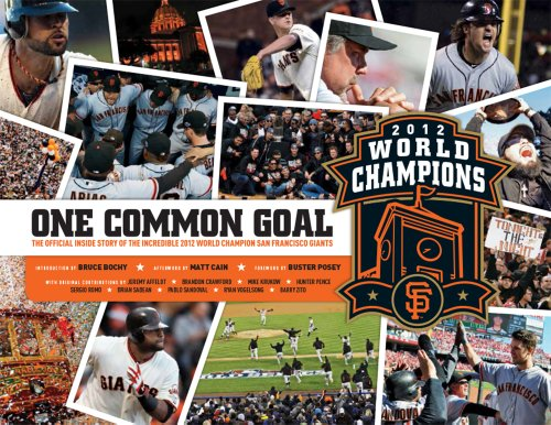 One Common Goal: The Official Inside Story of the Incredible World Champion San Francisco Giants
