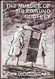 The Murder of Sir Edmund Godfrey, John Dickson Carr, 1558820167