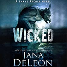 Wicked: Shaye Archer Series, Book 4 Audiobook by Jana DeLeon Narrated by Julie McKay