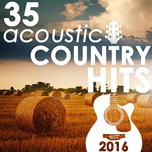 35 Acoustic Country Hits 2016 (Guitar 35 Acoustic)