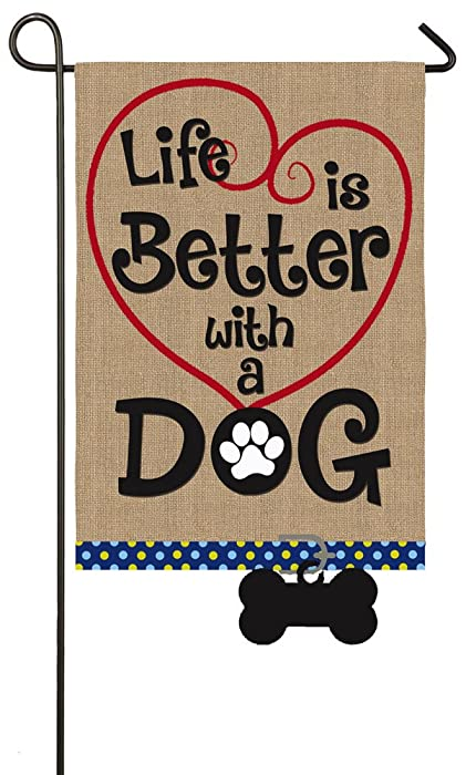 Evergreen Flag Life is Better with Dog Garden Burlap Flag