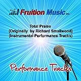 Total Praise (Originally Performed by Richard Smallwood) [Instrumental Performance Tracks]