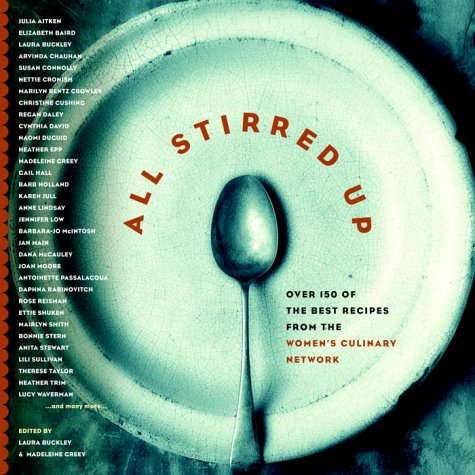 All Stirred Up: The Best Recipes from the Women's Culinary Network ebook