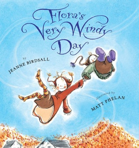 Floras Very Windy Day Book By Jeanne Birdsall