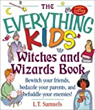 Kids' Witches & Wizards (Everything Kids Series)