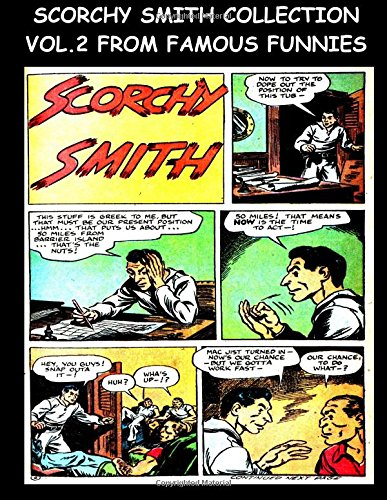 Scorchy Smith Collection Vol. 2 From Famous Funnies: Scorchy Smith Stories From The Golden Age Comics Famous Funnies