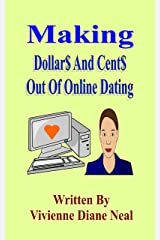 Making Dollar$ And Cent$ Out Of Online Dating Kindle Edition