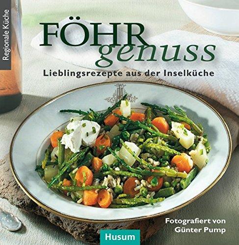Föhr-Genuss: Lieblingsrezepte aus der Inselküche