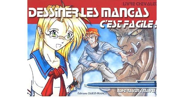 Dessiner Les Mangas C Est Facile Livre Chevalet