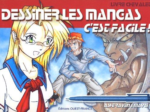 Dessiner les mangas, c'est facile ! : Livre-chevalet A anneaux – 14 juin 2005 Ashe Raven May Li Ouest-France 2737337526