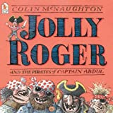 Jolly Roger and the Pirates of Captain Abdul, Colin McNaughton, 0763625396