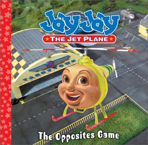 The Opposites Game (Jay Jay the Jet Plane)