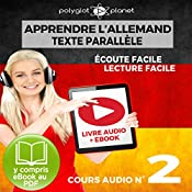 Apprendre l'Allemand - Écoute Facile - Lecture Facile - Texte Paralléle Cours Audio, No. 2 [Learn German - Easy Listening - Easy Reader - Parallel Text Audio Course No. 2]: Lire et Écouter des Livres en Allemand |  Polyglot Planet