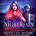The Night Realm: Spell Weaver Series, Book 1 Hörbuch von Annette Marie Gesprochen von: Melissa Moran, Greg Tremblay