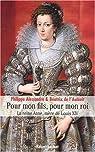 Pour mon fils, pour mon roi : La reine Anne, mère de Louis XIV par L'Aulnoit
