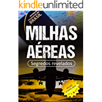 Milhas Aéreas: Segredos para Acumular Milhas e Viajar de Graça : (EUA, Canada, Brasil, Europa, Irlanda, Disney, Portugal…