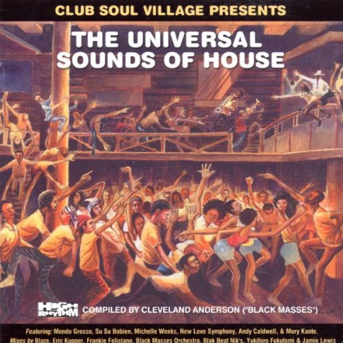 Club Soul Village presents The Universal Sounds Of House