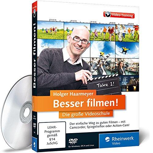 Besser filmen! - Die große Videoschule - Der ideale Einstieg ins digitale Video: Aufnahme, Videoschnitt und Ausgabe - inkl. Profi-Tipps zu Kameraeinstellungen