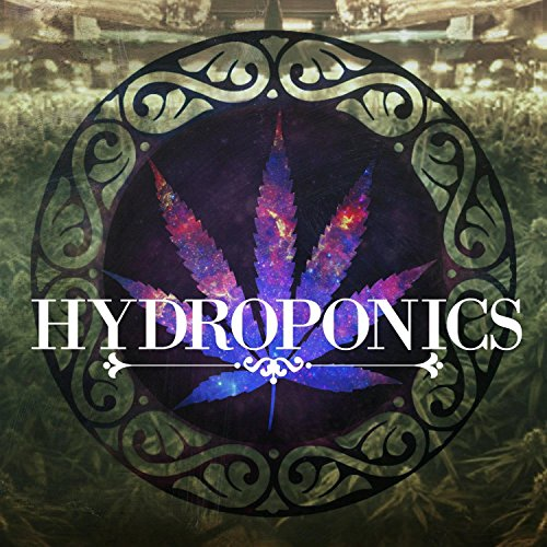 Hydroponics [Explicit]
