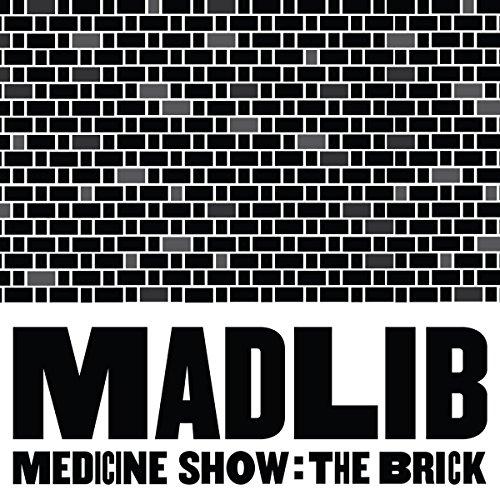 Medicine Show: The Brick