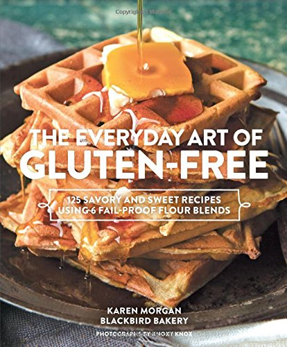 the-everyday-art-of-gluten-free-125-savory-and-sweet-recipes-using-6-fail-proof-flour-blends