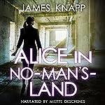Alice in No-Man's-Land   James Knapp