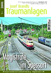 Magistrale im Spessart - DB-Hauptstreckenbetrieb Frankfurt/M - Würzburg - Heigenbrücke in H0 - Eisenbahn Journal Josef Brandls Traumanlagen 1-2011