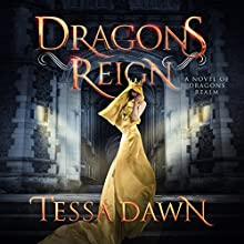 Dragons Reign: A Novel of Dragons Realm: Dragons Realm Saga, Book 2 Audiobook by Tessa Dawn Narrated by Mikael Naramore