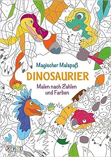 Magischer Malspaß Dinosaurier Malen Nach Zahlen Und Farben Amazon