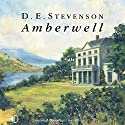 Amberwell Audiobook by D. E. Stevenson Narrated by Lesley Mackie