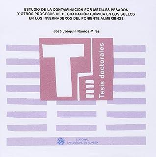 Estudio de la contaminación por metales pesados y otros procesos de degradación química…