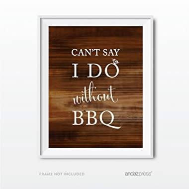 Andaz Press Wedding Party Signs, Rustic Wood Print, 8.5x11-inch, Can't Say I Do Without BBQ Table Sign, 1-Pack