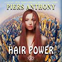 Hair Power Audiobook by Piers Anthony Narrated by Kristin James