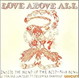 Love Above All: Inside the Mind of the Acid-Folk King (11 Tracks Compiled by Devendra Banhart for Uncut)