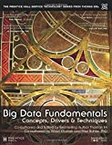 Big Data Fundamentals: Concepts, Drivers, and Techniques (Prentice Hall Service Technology Series from Thomas Erl)