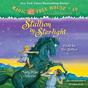 Magic Tree House #49: Stallion by Starlight Audiobook