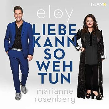 Liebe Kann So Weh Tun - Eloy (im Duett mit Marianne