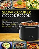 Slow Cooker Cookbook: Delicious Slow Cooking Recipes - Best Reviews Guide